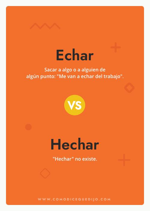 Echar o Hechar - ¿Cómo se escribe?