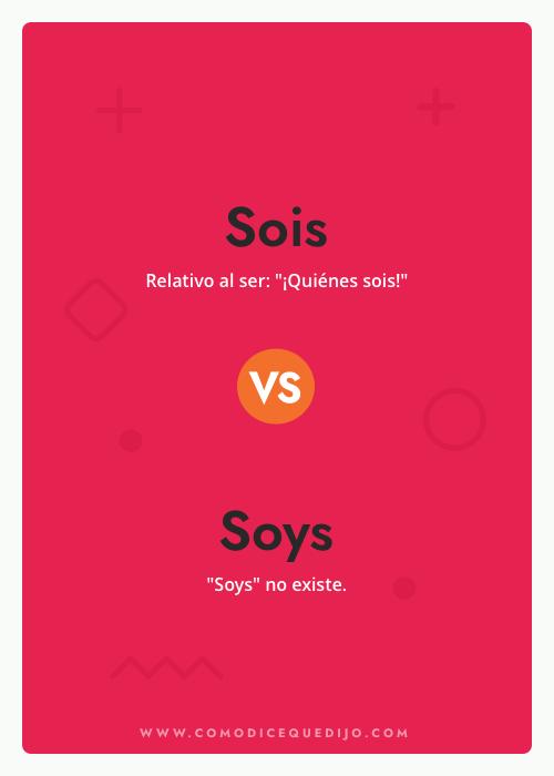 Sois o Soys - ¿Cómo se escribe?